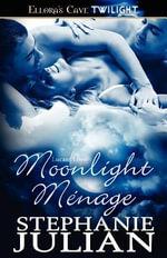 Moonlight Menage - Stephanie Julian