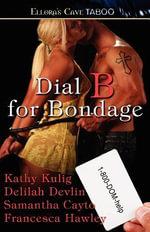 Dial B for Bondage - Kathy Kulig