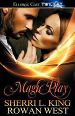 Magic Play - Sherri L King