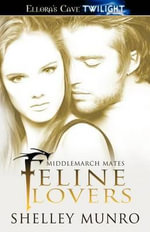 Feline Lovers - Shelley Munro
