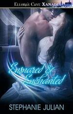 Ensnared & Enchanted - Stephanie Julian