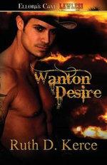 Wanton Desire - D Ruth Kerce