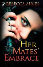 Her Mate's Embrace - Rebecca Airies