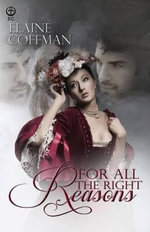 For All the Right Reasons - Elaine Coffman