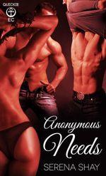 Anonymous Needs - Serena Shay