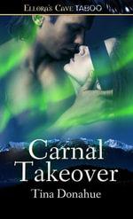 Carnal Takeover - Tina Donahue