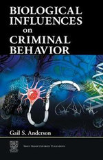 Biological Influences on Criminal Behavior - Gail S. Anderson