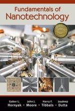 Fundamentals of Nanotechnology - Gabor L. Hornyak