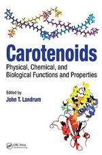 Carotenoids : Physical, Chemical, and Biological Functions and Properties - John T. Landrum