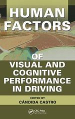 Human Factors of Visual and Cognitive Performance in Driving - Candida Castro