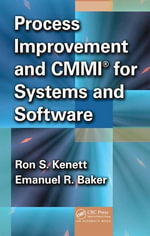 Process Improvement and CMMI® for Systems and Software : Planning, Implementation, and Management - Ron S. Kenett