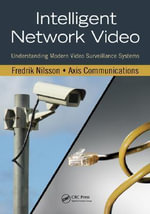 Intelligent Network Video : Understanding Modern Video Surveillance Systems - Fredrik Nilsson