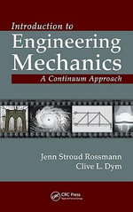 Introduction to Engineering Mechanics : A Continuum Approach - Jenn Stroud Rossmann