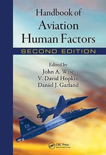Handbook of Aviation Human Factors, Second Edition - John A. Wise