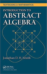 Introduction to Abstract Algebra - Jonathan D. H. Smith
