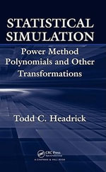 Statistical Simulation : Power Method Polynomials and Other Transformations - Todd C. Headrick