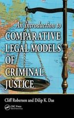 An Introduction to Comparative Legal Models of Criminal Justice - Cliff Roberson