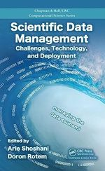 Scientific Data Management : Challenges, Technology, and Deployment - Arie Shoshani