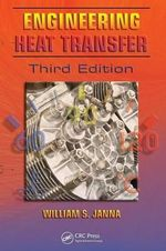 Engineering Heat Transfer : Mathematical Models and Analytical Solutions - William S. Janna