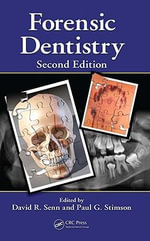 Forensic Dentistry, Second Edition - David R. Senn