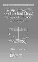 Group Theory for the Standard Model of Particle Physics and Beyond : Series in High Energy Physics, Cosmology and Gravitation - Ken J. Barnes