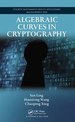 Algebraic Curves in Cryptography : Second Edition - San Ling