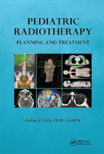 Pediatric Radiotherapy Planning and Treatment - Arthur J. Olch