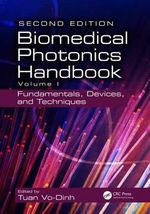 The Biomedical Photonics Handbook, Second Edition : Fundamentals, Devices, and Techniques