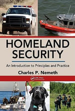 Homeland Security : An Introduction to Principles and Practice - Charles P. Nemeth