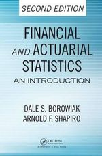 Financial and Actuarial Statistics : An Introduction - Dale S. Borowiak