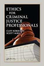Ethics for Criminal Justice Professionals - Cliff Roberson