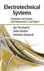 Electrotechnical Systems : Calculation and Analysis with Mathematica and PSPICE - Igor Korotyeyev