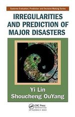Irregularities and Prediction of Major Disasters : NATO Science for Peace and Security Series A: Chem... - Yi Lin
