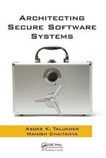 Architecting Secure Software Systems - Asoke K. Talukder