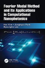Fourier Modal Method and Its Applications in Computational Nanophotonics - Byoungho Lee
