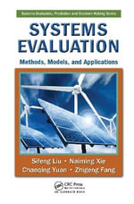 Systems Evaluation : Methods, Models and Applications - Siefeng Liu