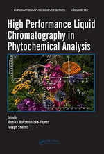 High Performance Liquid Chromatography in Phytochemical Analysis - Monika Waksmundzkahajnos