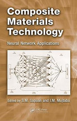 Composite Materials Technology : Neural Network Applications - S.M. Sapuan