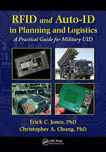 RFID and Auto-ID in Planning and Logistics : A Practical Guide for Military UID Applications - Erick C. Jones