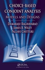 Choice-based Conjoint Analysis : Models and Designs - Damaraju Raghavarao