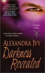 Darkness Revealed  : Guardians of Eternity Book 4 - Alexandra Ivy