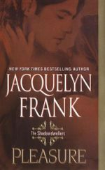 Pleasure: The Shadowdwellers :  The Shadowdwellers - Jacqueline Frank
