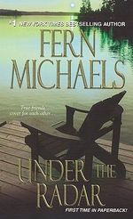 Under the Radar : Sisterhood Novels - Fern Michaels