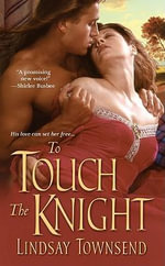 To Touch the Knight - Lindsay Townsend