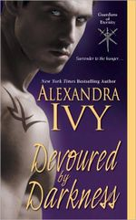 Devoured by Darkness : Guardians of Eternity Series : Book 7 - Alexandra Ivy