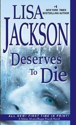 Deserves to Die - Lisa Jackson