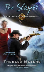 The Slayer : Book Two of the Legend Chronicles - Theresa Meyers