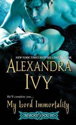 My Lord Immortality : The Immortal Rogues Series - Alexandra Ivy