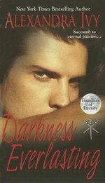Darkness Everlasting : Guardians of Eternity - Alexandra Ivy