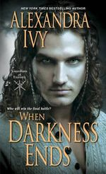 When Darkness Ends : The Guardians of Eternity Series : Book 12 - Alexandra Ivy